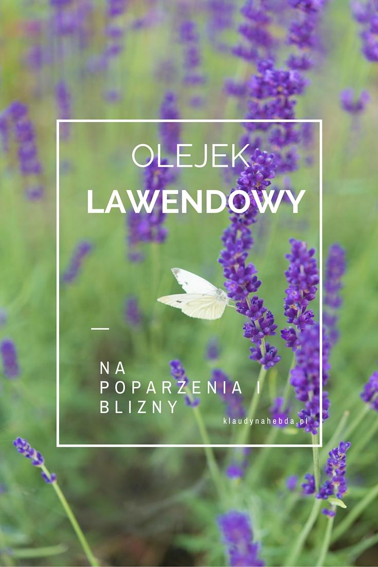 Olejek lawendowy – olejek na rany i poparzenia, który powinien być w Twojej apteczce