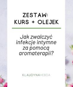 KURS+OLEJEK: Jak zwalczyć infekcje intymne za pomocą aromaterapii?