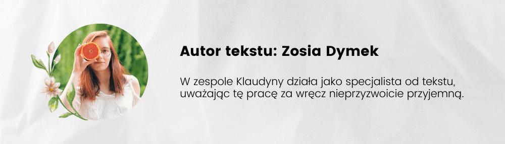Autor tekstu: Zosia Dymek